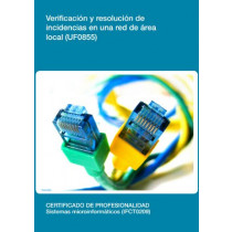UF0855 - Verificación y resolución de incidencias en una red de área local